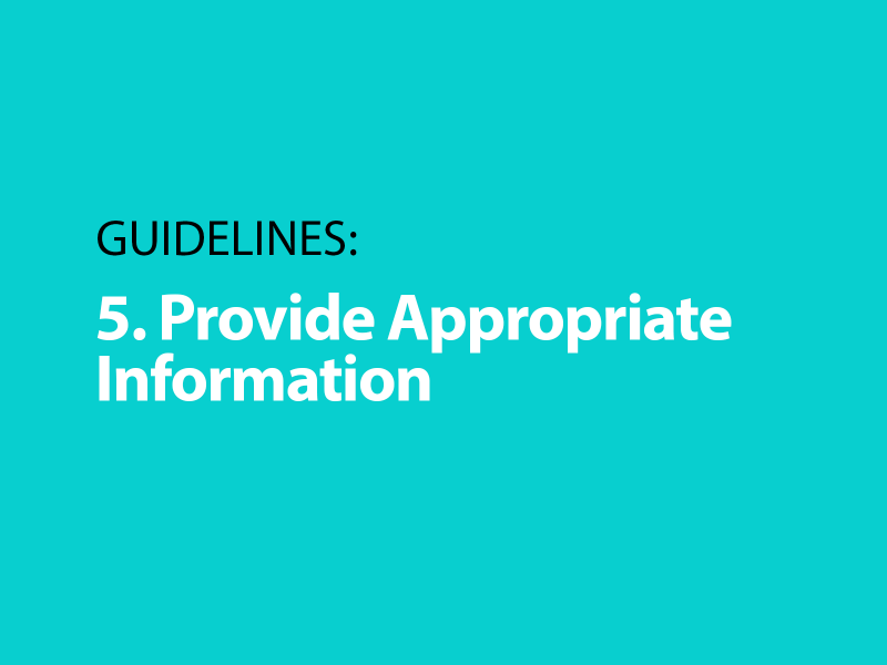 Guidelines: 5. Provide Appropriate Information