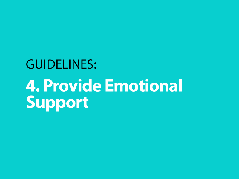 Guidelines: 4. Provide Emotional Support